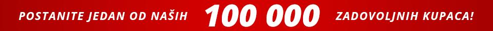 Postanite jedan od naših 100 000 zadovoljnih kupaca!